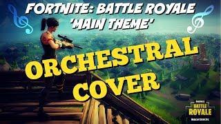 FORTNITE - Main Theme Orchestral Cover