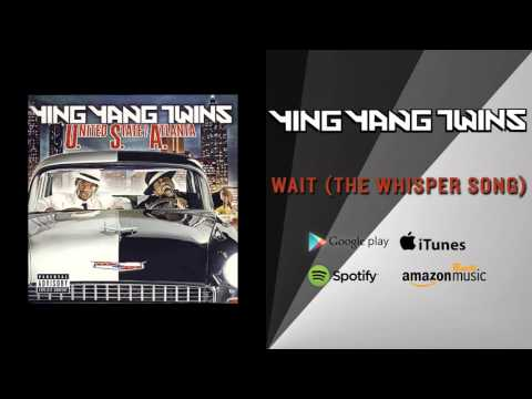 Ying Yang Twins  Wait The Whisper Song