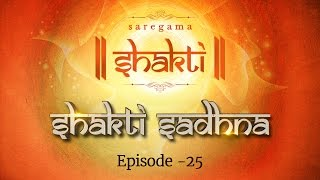 Shakti Sadhana | Episode 25 | Best Hindi Devotional Video Songs