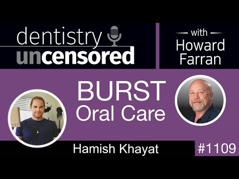 1109 Burst Oral Care with Hamish Khayat: Dentistry Uncensored ...
