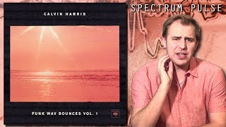 Calvin Harris - Funk Wav Bounces Vol. 1 - Album Review
