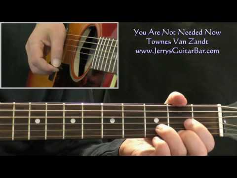 How To Play Townes Van Zandt You Are Not Needed Now (intro only)