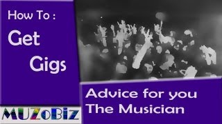 How to get Gigs for my Band ... MuzoBiz #3