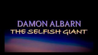 Damon Albarn - The Selfish Giant (Lyrics) [Unofficial]