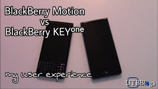 BlackBerry Motion vs BlackBerry KEYone: User Experience