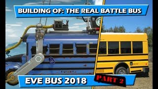 BUILDING OF THE REAL Fortnite BATTLE BUS, WIR EVE of Distruction Race Bus PART #2