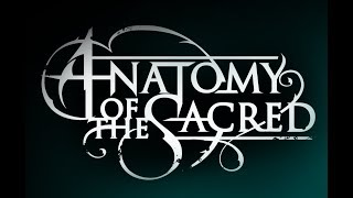 First Look - Anatomy of the Sacred