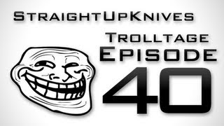 StraightUpKnives - Trolltage 40 ( EPIC Call of Duty Trolling)
