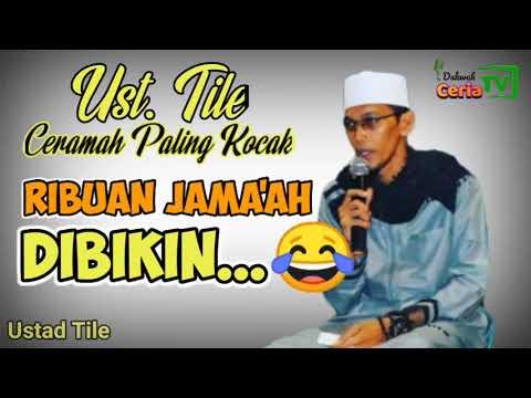Ceramah Lucu 😂 Ust. Tile Terbaru 2021 || Hikmah Maulid Nabi Muhammad SAW