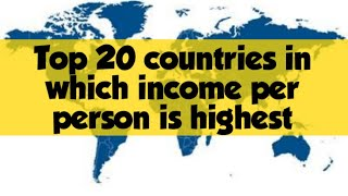 Visa and immigration updates - top 20 countries having highest income per person