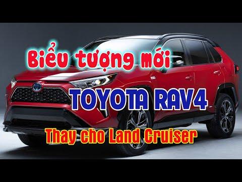 ✅ TOYOTA RAV4 biểu tượng mới thay thế Land Cruiser già cỗi 👉Thị trường ô tô xe máy
