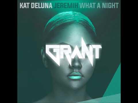 Kat Deluna ft Jeremih vs Zedd - What a Night (Dj Grant Bootleg)