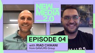 New Media 2.0 | Riad Chikhani