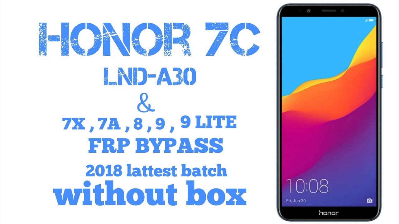 Honor 7c , lnd-al30 , 7x,7a,8,9,9lite frp unlock 2018 new batch security  without box  by android care