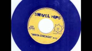Swivel Hips  - Mista Chicago