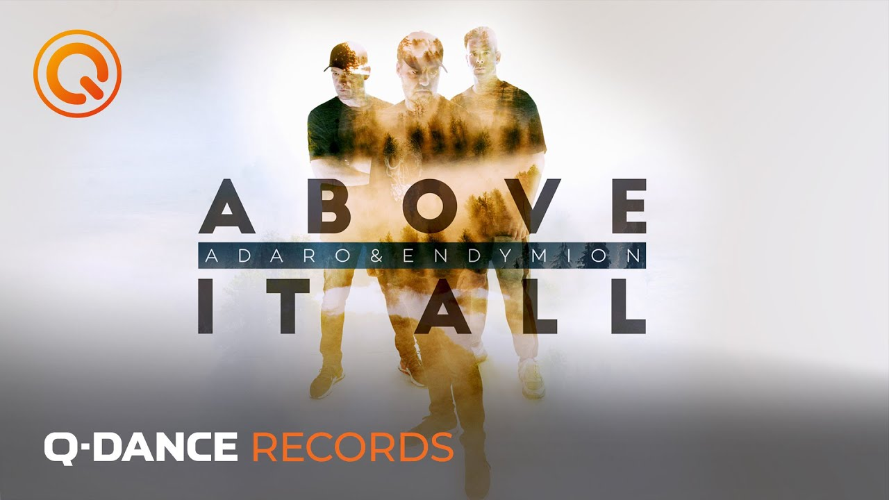 Adaro & Endymion - Above It All | Official Music Video | Q-dance Records