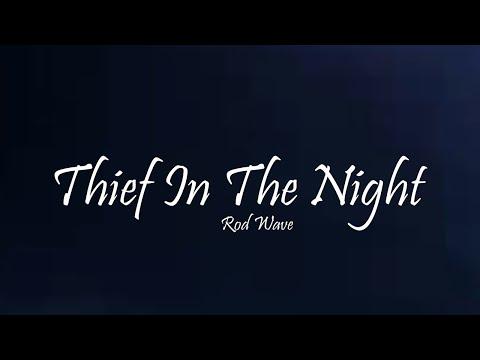 Rod Wave - Thief In The Night (Lyrics)