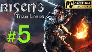 Risen 3 Titan Lords [PC] Walkthrough - Part 5 Gameplay No Commentary 1080p