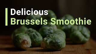 How to Make a Delicious Brussels Smoothie