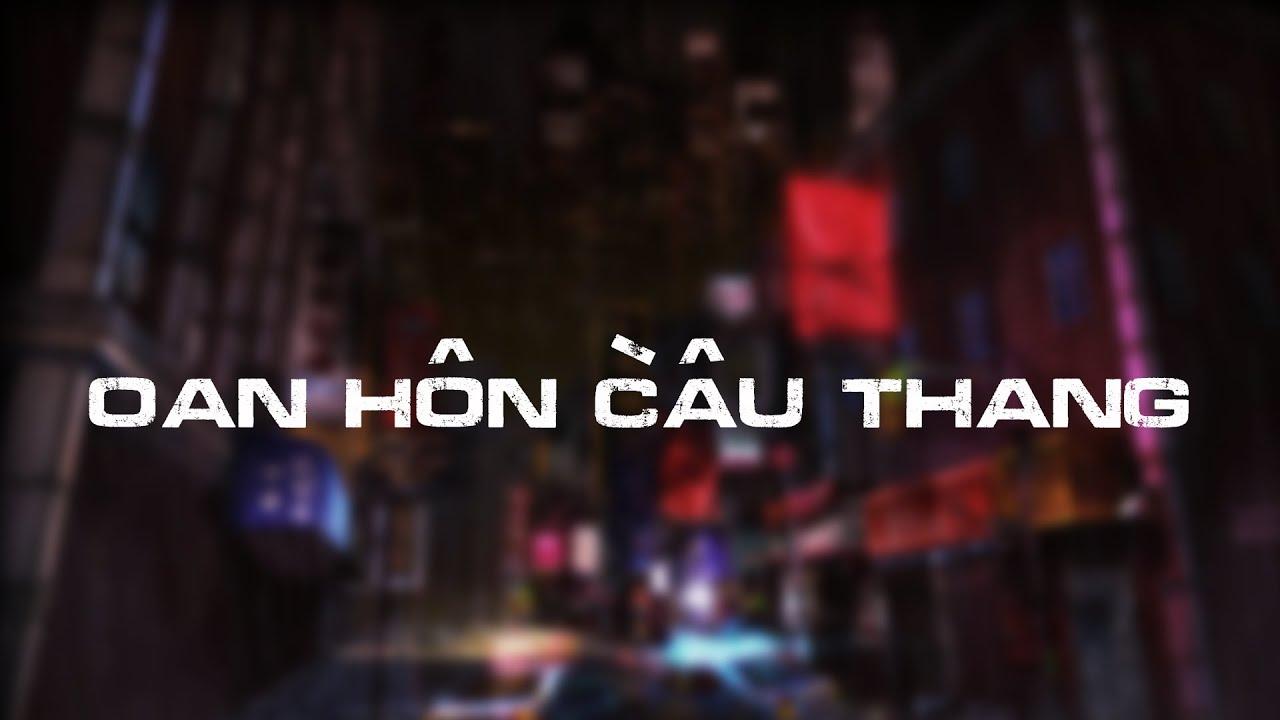 TẬP 482. OAN HỒN CẦU THANG