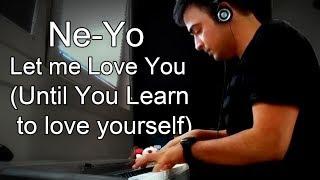 Ne-Yo - Let Me Love You (Piano Cover)