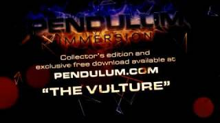 Pendulum - Immersion - 11 - The Vulture