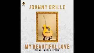 Johnny Drille - My Beautiful Love ( Sigag Lauren Remix )