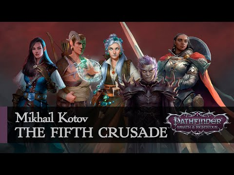 Mikhail Kotov — The Fifth Crusade (Wrath Of The Righteous Music Track)