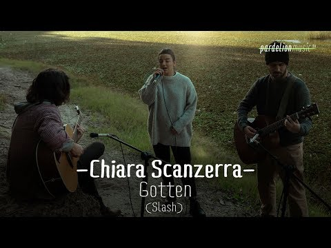 Chiara Scanzerra – Gotten (Slash) (4K) (Live on Pardelion Music)