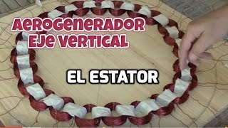 Aerogenerador de eje vertical (IV). El Estator. VAWT. The Stator