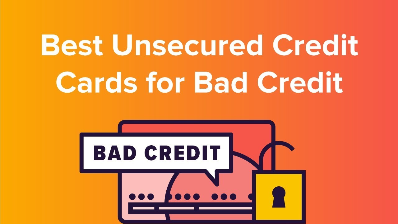 Credit Cards For Bad Credit >> Best Unsecured Credit Cards For Bad Credit Youtube