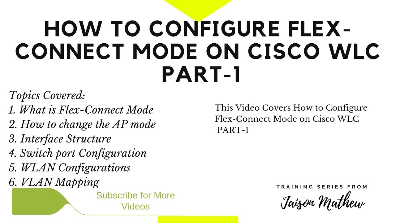 How to Configure Flexconnect Mode on Cisco WLC PART 1