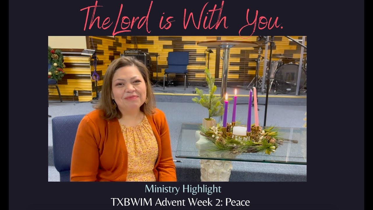 The Lord is With You: Advent Ministry Highlights Week 2