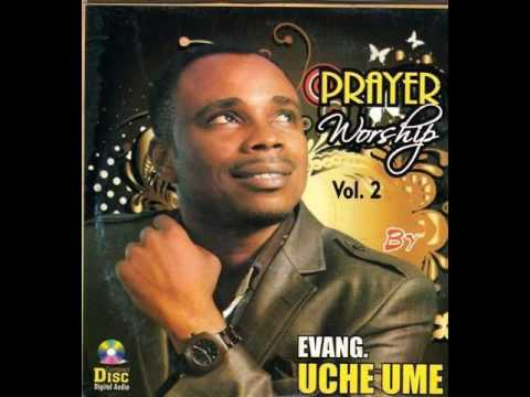 Download Evang. Uche Ume - Prayer Worship 2
