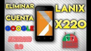 QUITAR CUENTA GOOGLE LANIX X220 - FRP - BYPASS