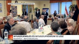 Orbán: Nyugdíjemelés és nyugdíjprémium is lesz