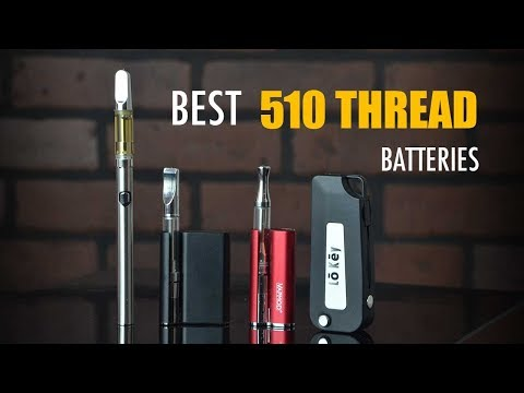 The Best 510 Thread Battery For Oil Cartridge 2019 Edition