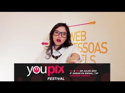 youPIX Festival 2013 - a internet vai baixar em São Paulo! o/