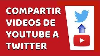 ? Cómo Compartir Vídeos de Youtube a Twitter 2020