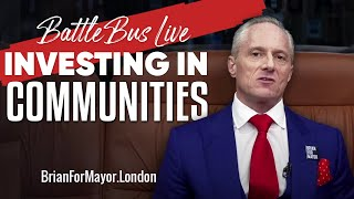 LONDON'S COMMUNITIES: How I Will Be Looking To Invest In London's Communities - Brian Rose