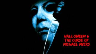 Halloween 6 - The Curse of Michael Myers -Theme Song- (HD)