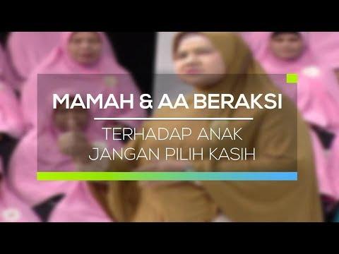 Mamah Dan Aa Beraksi Terhadap Anak Jangan Pilih Kasih Youtube