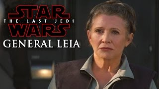 Star Wars The Last Jedi General Leia News! (Carrie Fisher)