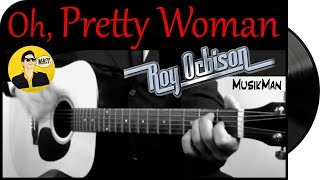 OH, PRETTY WOMAN 😎 - Roy Orbison / GUITAR Cover / MusikMan #099