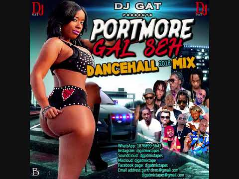 DANCEHALL MIX SEPTEMBER 2018 (PORTMORE GAL SEH JUGGLING FT VYBZ KARTEL/ALKALINE/RYGIN KING/MAXXIMUS