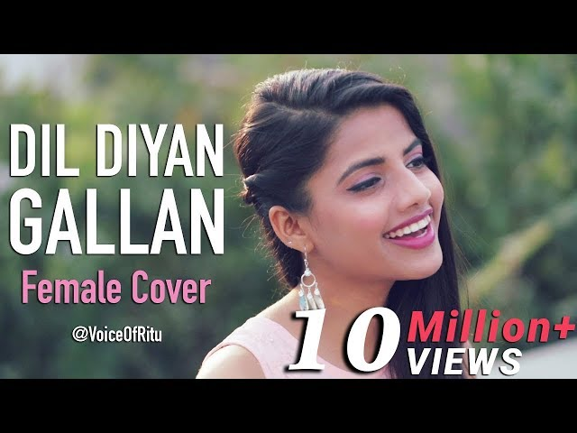 Dil Diyan Gallan Song | Tiger Zinda Hai | Female Cover Version by @VoiceOfRitu | Ritu Agarwal