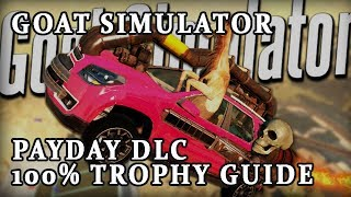 Goat Simulator - Payday DLC 100% Trophy Guide