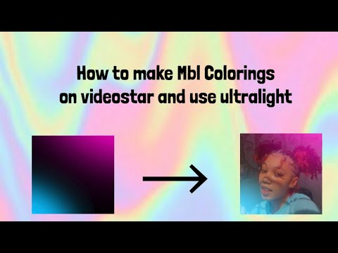 How To Make Mbl Colorings On Videostar And Use Ultralight 🦋
