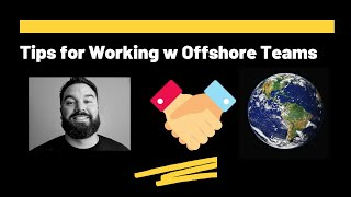A Tip for Working w Offshore Development Teams
