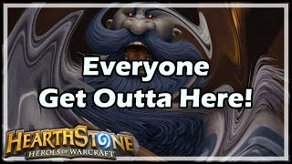 [Hearthstone] Everyone Get Outta Here!